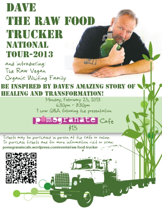 Dave the Raw Food Trucker will be at Pomegranate in February